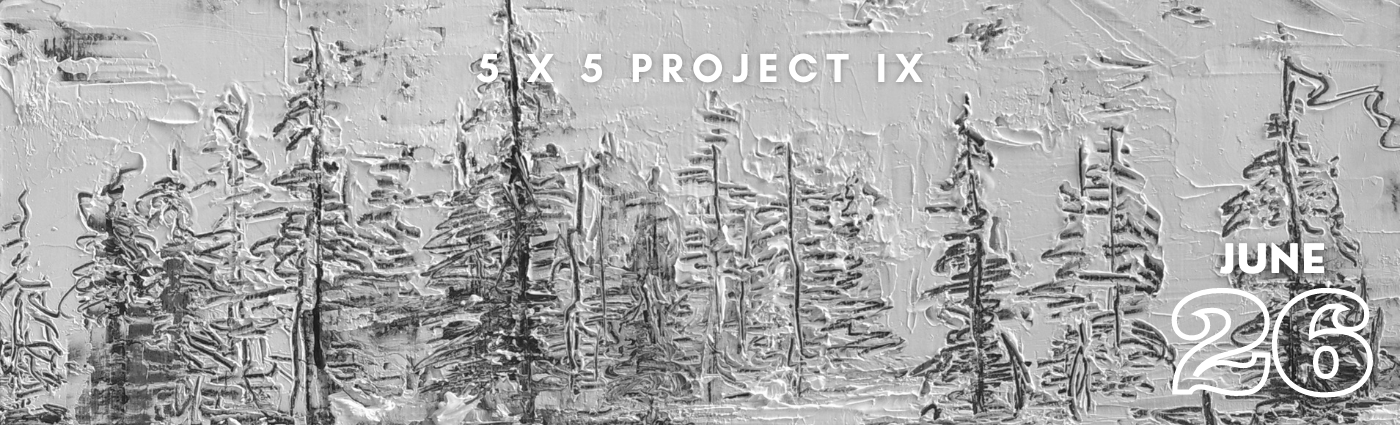 5 x 5 Project IX Promo banner