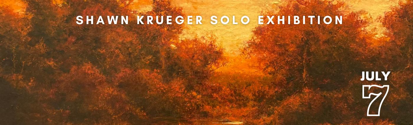 Shawn Krueger Solo Exhibition promo banner