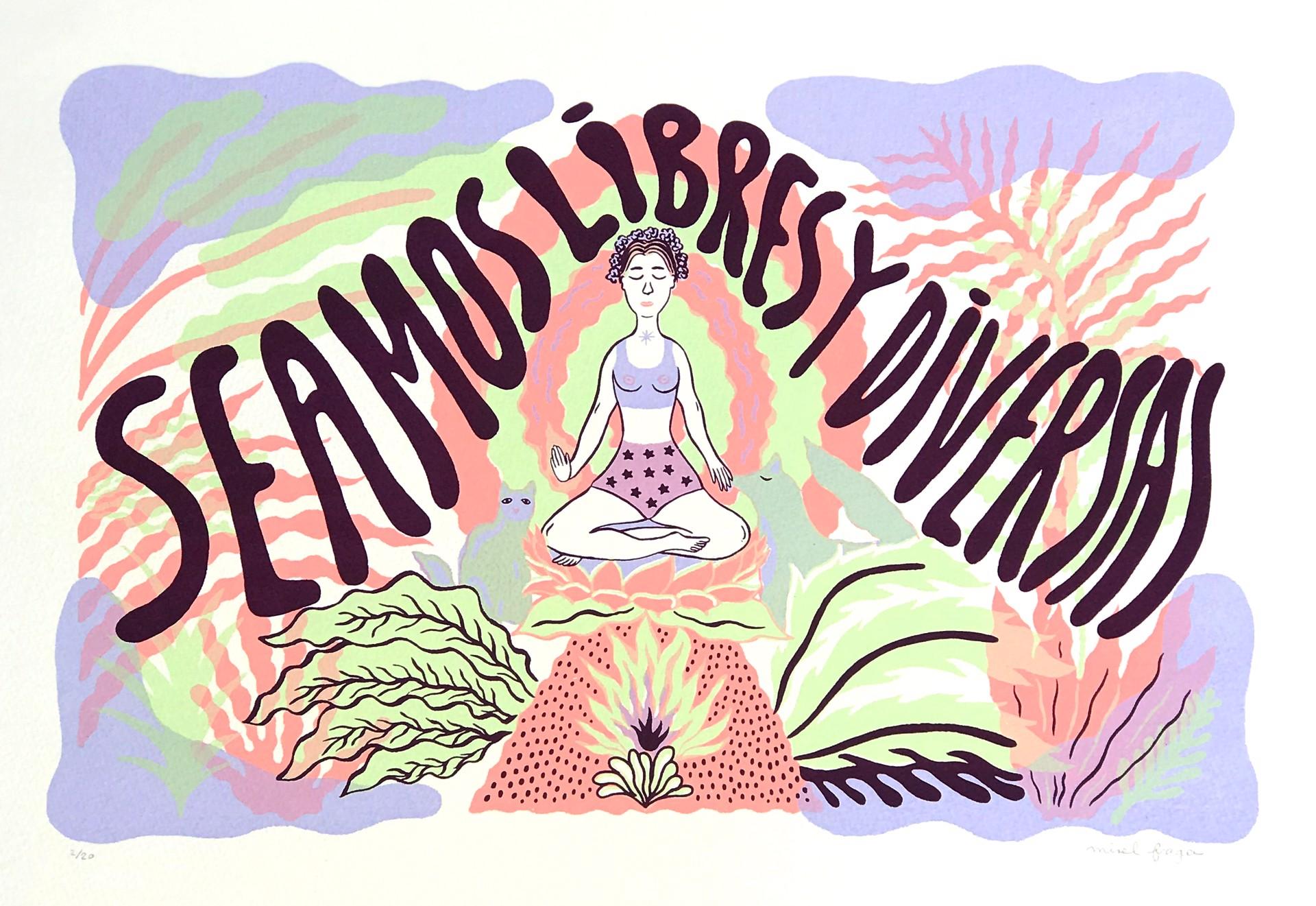 Seamos Diversas y Libres by Mirel Fraga