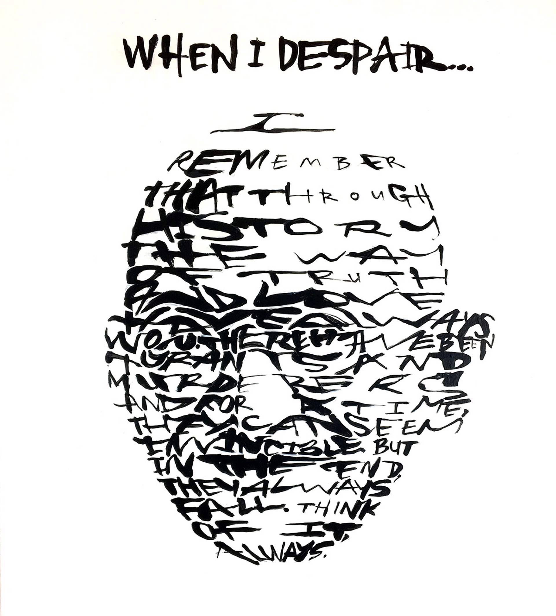 """When I despair..."" -  (Mahatma Gandhi) by David Hollier"