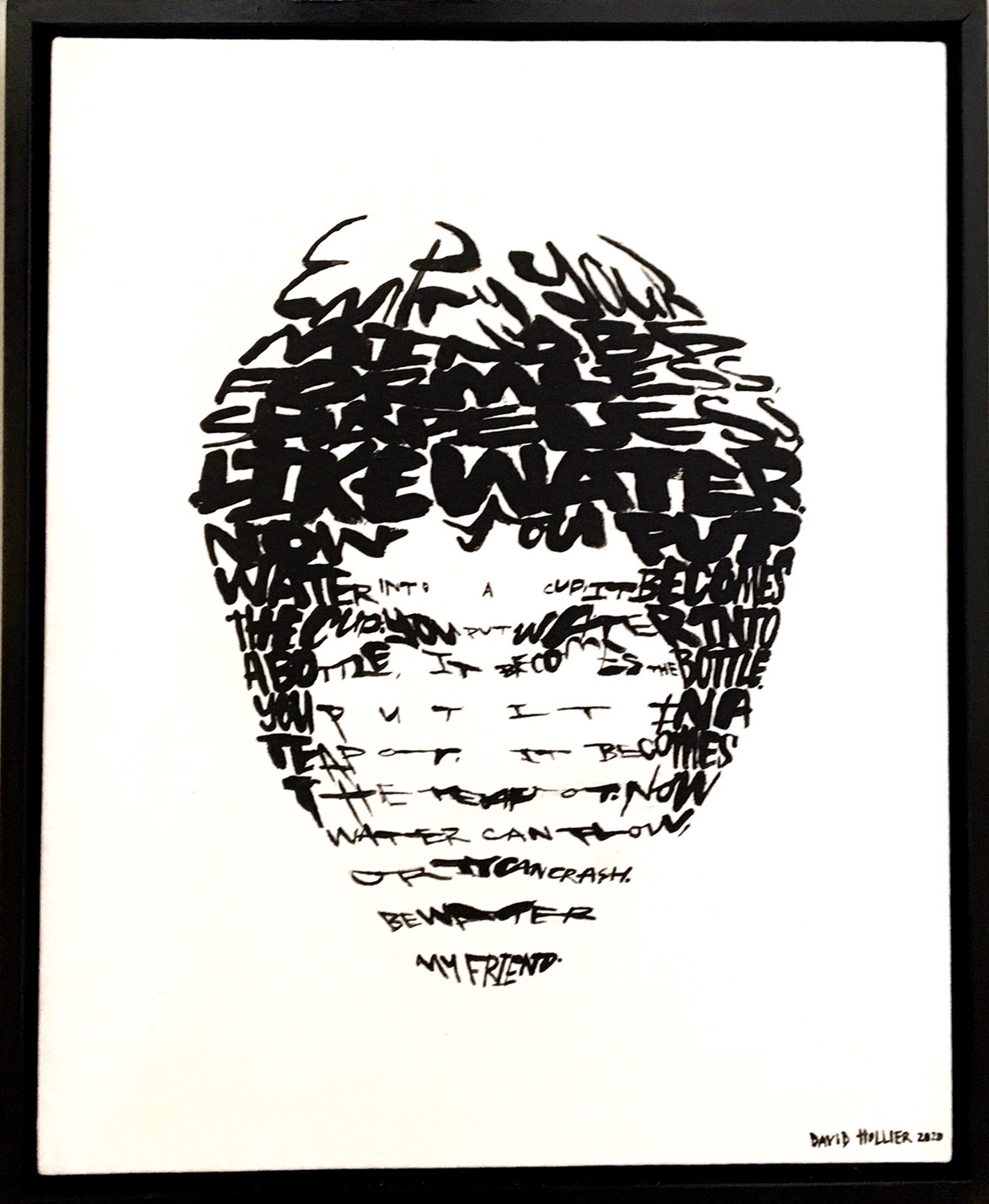 Bruce Lee - (text: 'Be Water, My Friend' quote from Bruce Lee) by David Hollier
