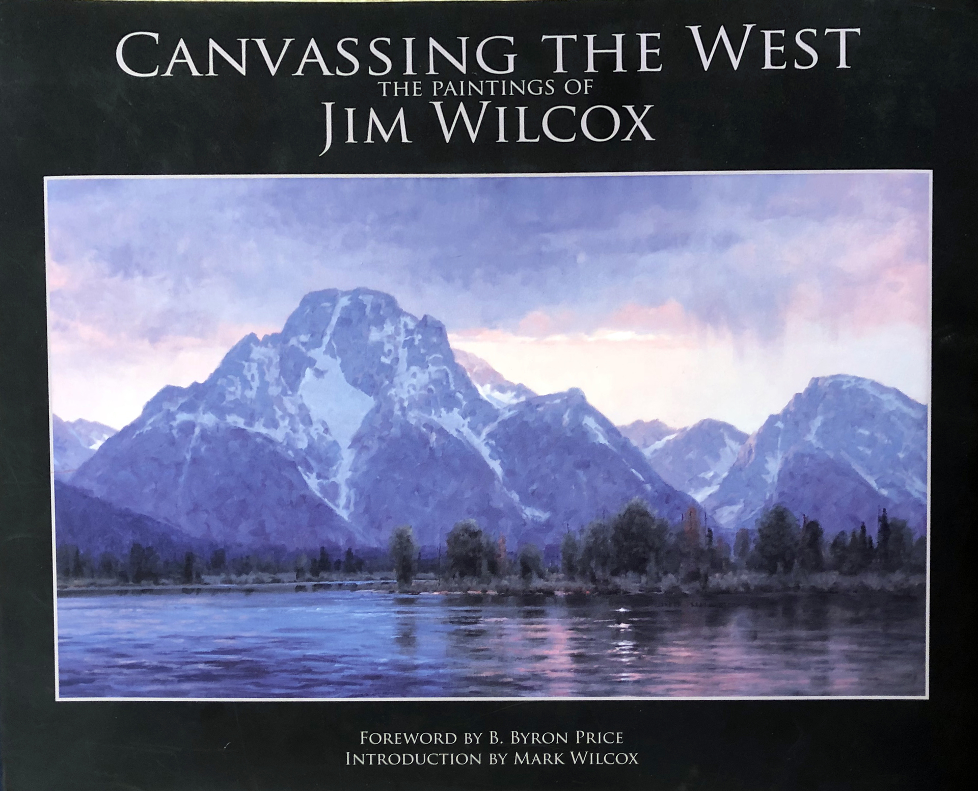 Canvassing the West: The Paintings of Jim Wilcox by Jim Wilcox