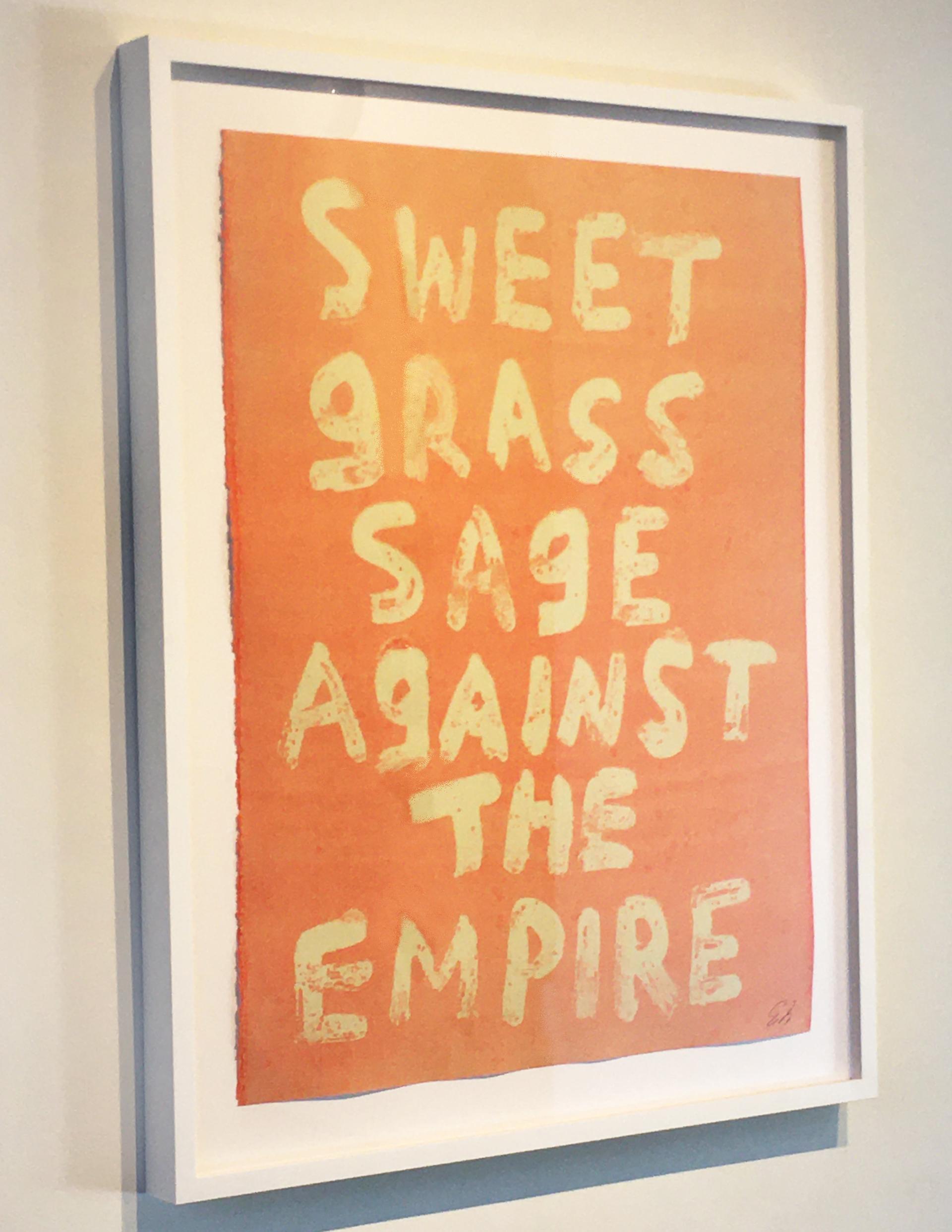 SWEET GRASS SAGE AGAINST THE EMPIRE  by Edgar Heap of Birds