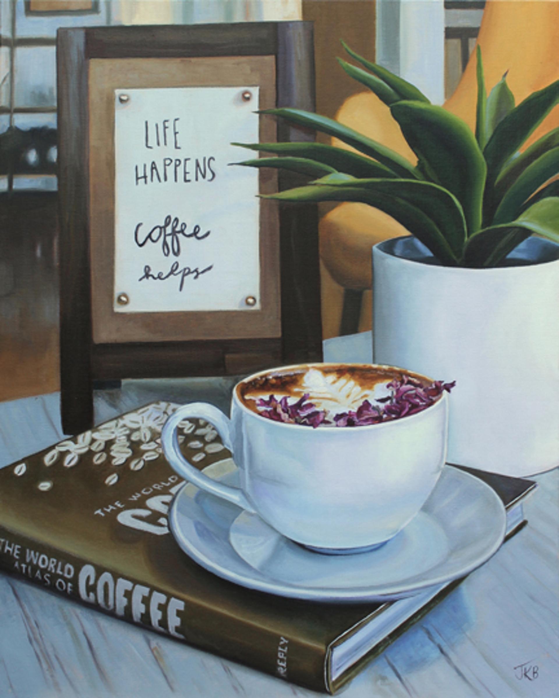 Life Happens Coffee Helps by Jennifer Barlow