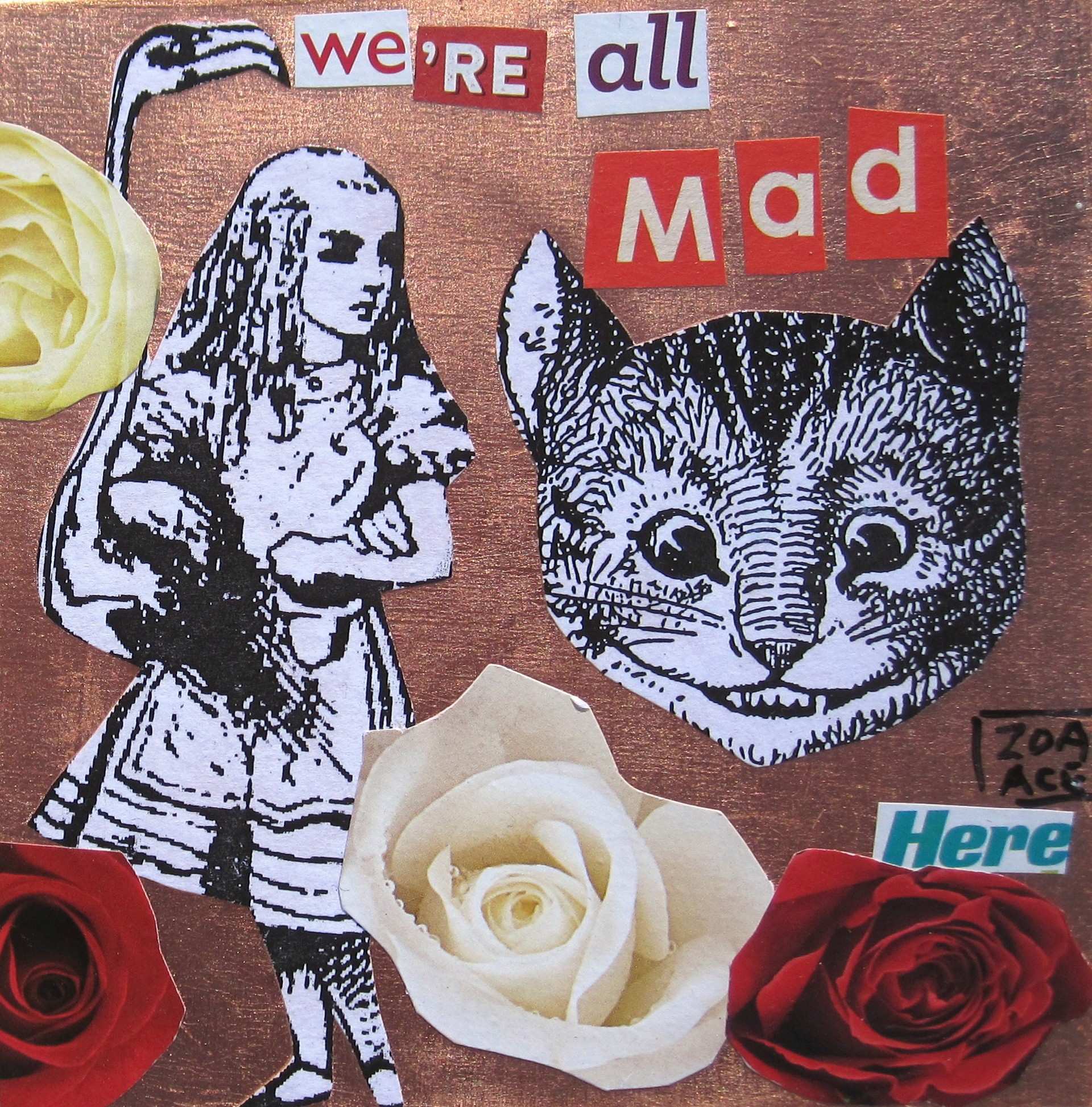 We're All Mad Here by Zoa Ace