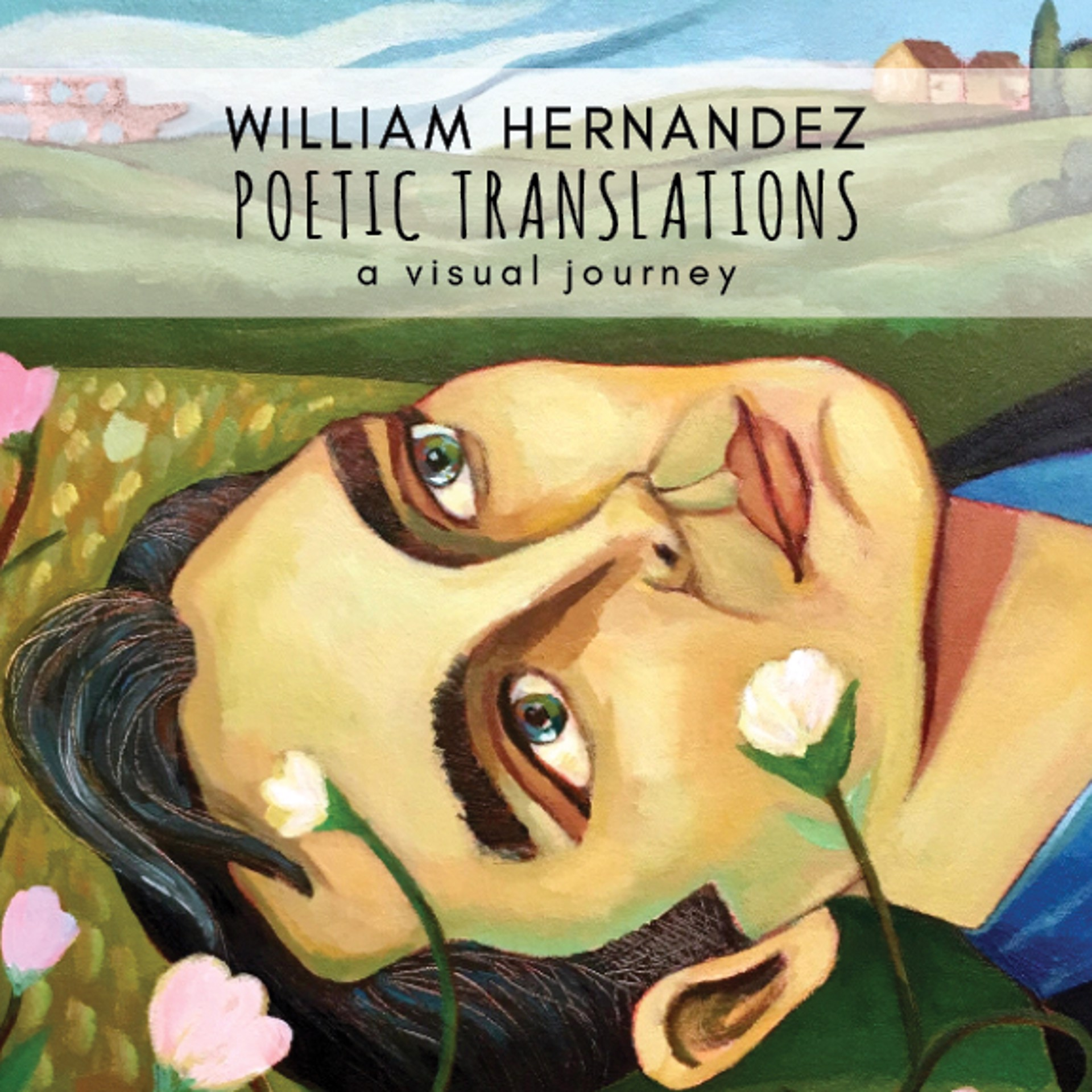 Poetic Translations | exhibition catalog by William Hernandez