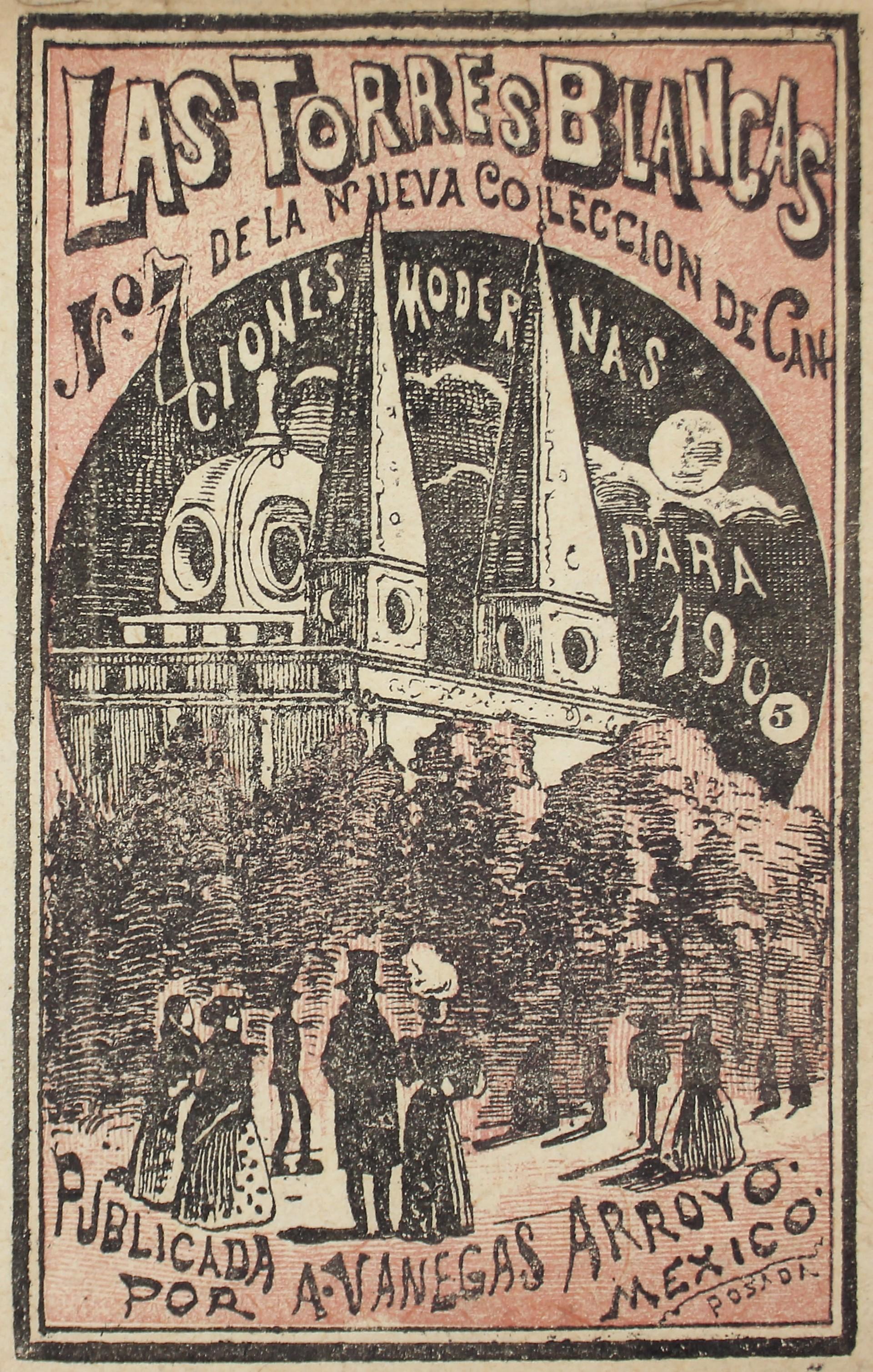 Las Torres Blancas. Colección de canciones modernas No. 7. by José Guadalupe Posada (1852 - 1913)
