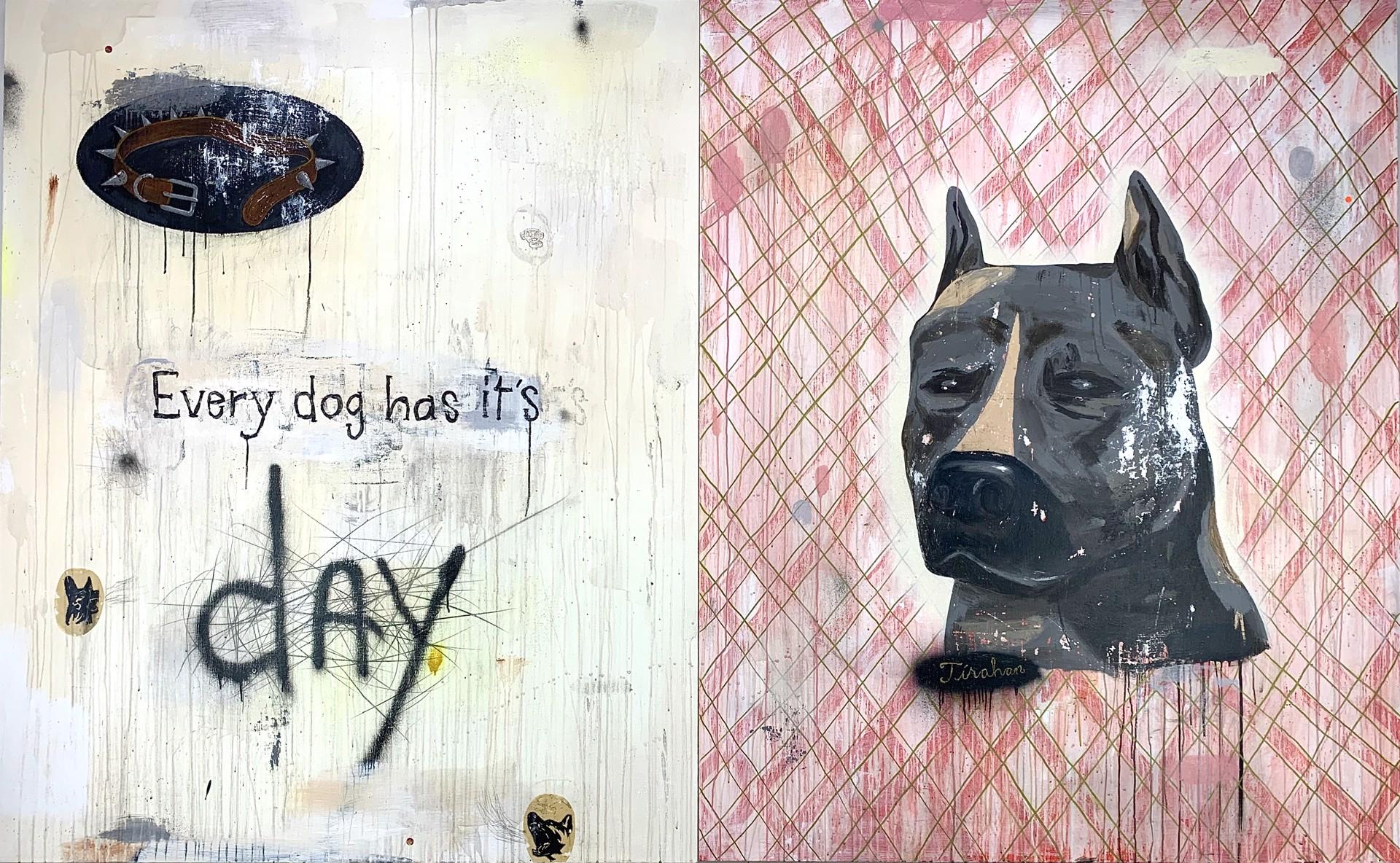 EVERY DOG HAS ITS DAY by John Yoyogi Fortes