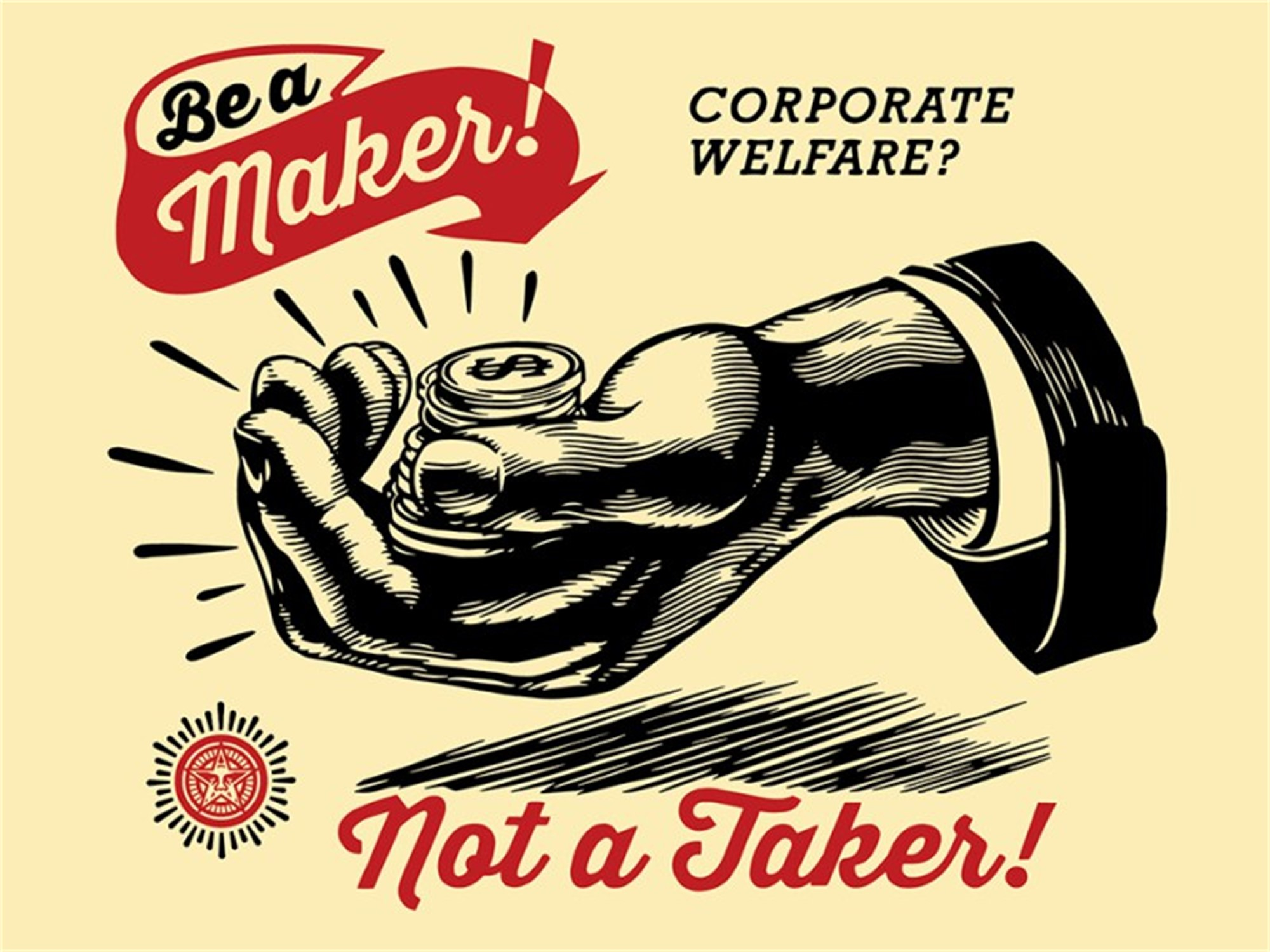 Corporate Welfare by Shepard Fairey