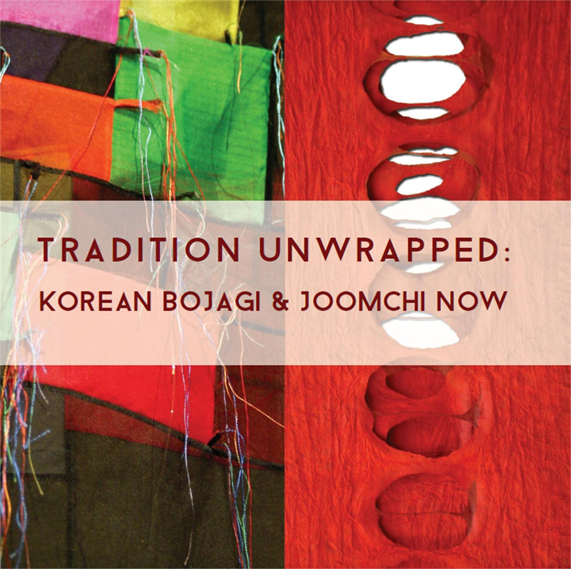 Tradition Unwrapped: Korean Bojagi and Joomchi Now | exhibition catalog by Jiyoung Chung