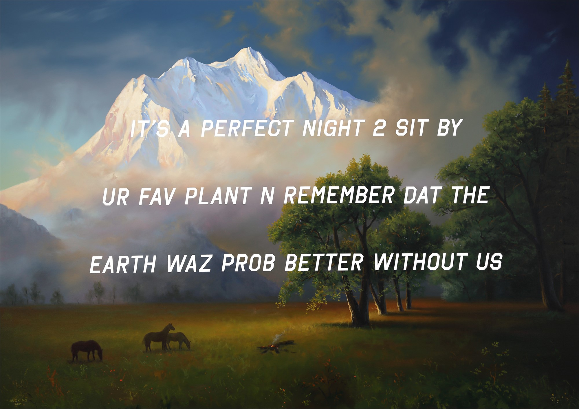 A Mountain Landscape: It's a Perfect Night to Sit By Your Favorite Plant and Remember that the Earth was probably better without Us by Shawn Huckins