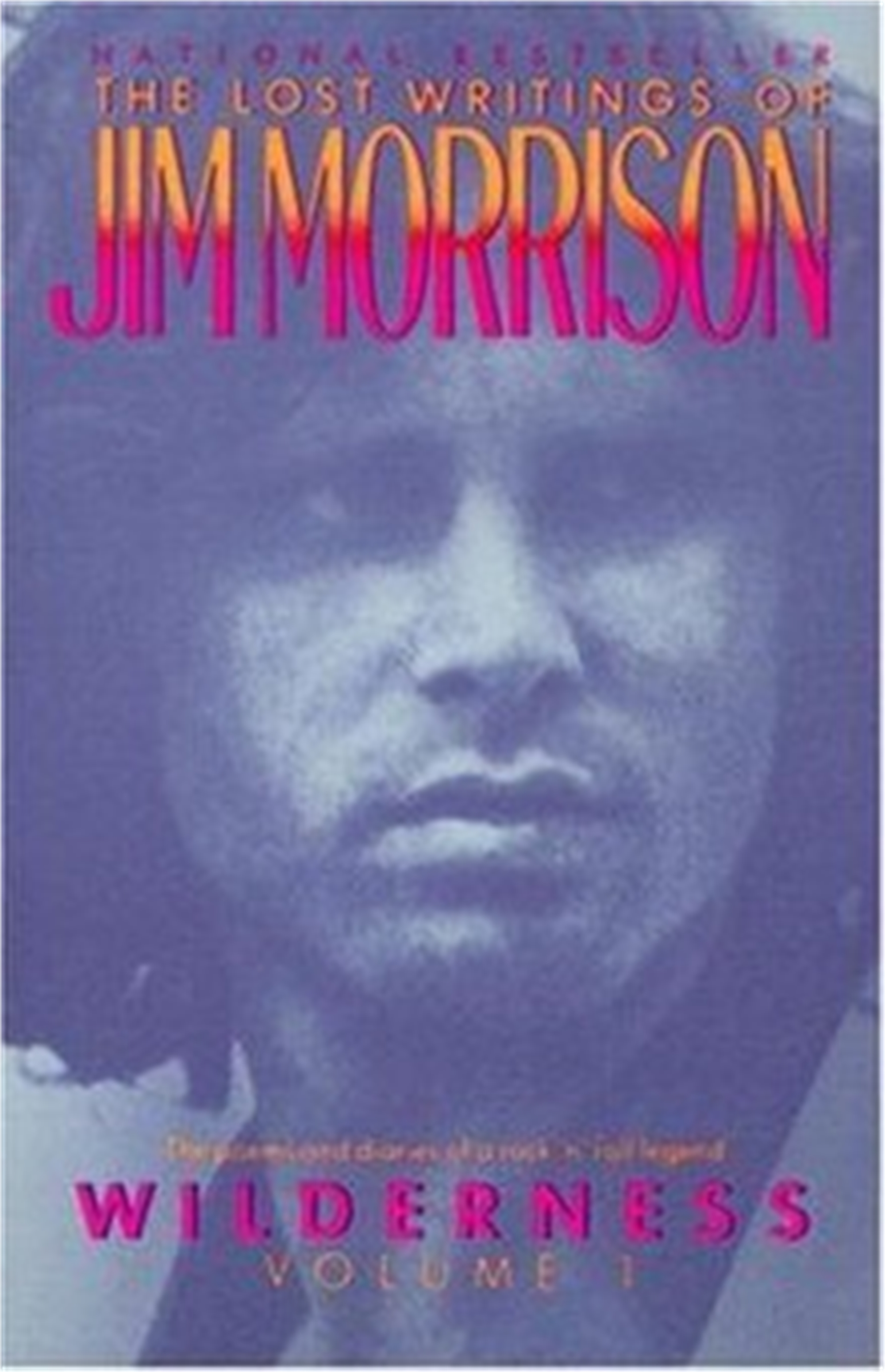 The Lost Writings of Jim Morrison - Wildnerness Vol I by Frank Lisciandro (McMinnville, OR)