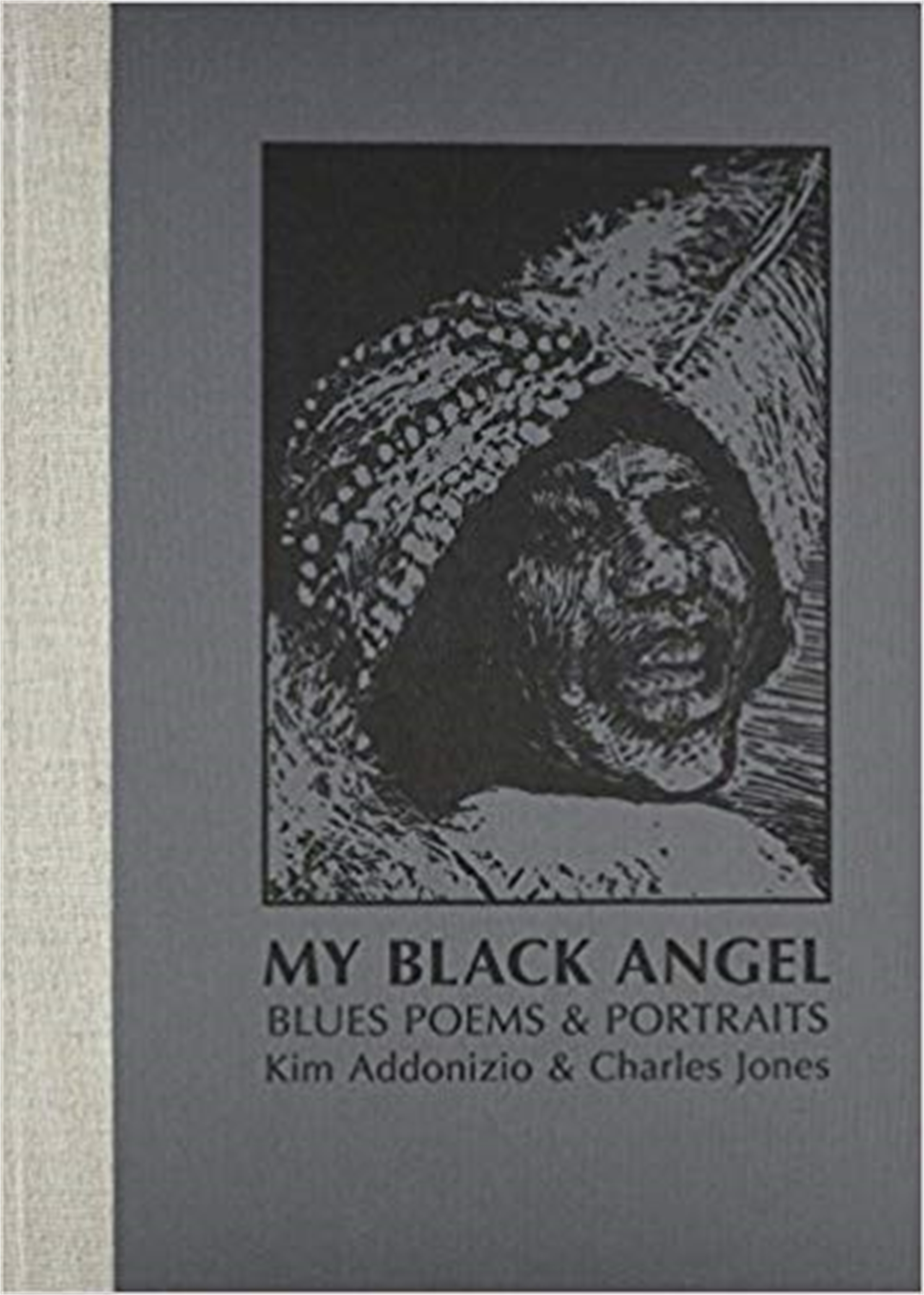 My Black Angel, Blues Poems & Portraits by Charles Jones