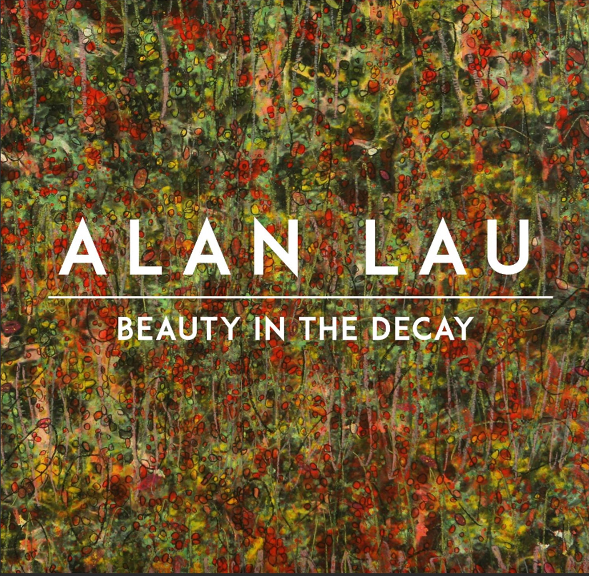 Beauty in the Decay | exhibition catalog by Alan Lau