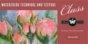WATERCOLOR TECHNIQUE & TEXTURE, Wednesday, December 11th, 2019 1pm-4pm