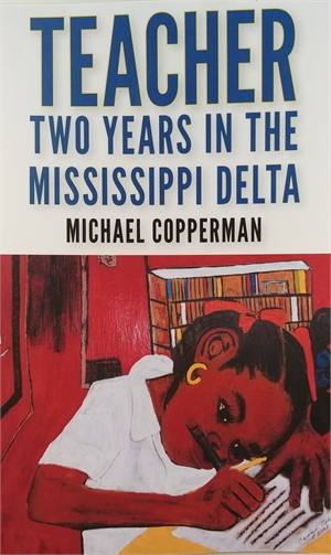 Teacher - Two Years in the Mississippi Delta