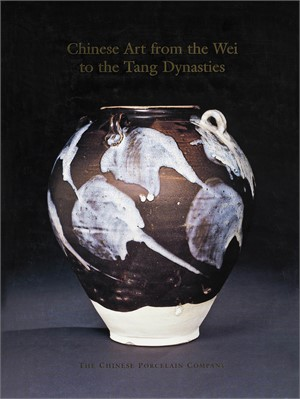 Chinese Art from the Wei to thee Tang Dynasties, 2000
