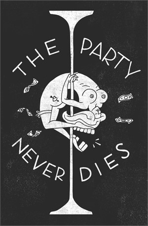 """The Party Never Dies"" by Tyler Modzeleski"
