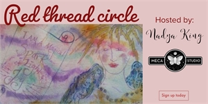 Red thread Women's Circle, Thursday, February 13th, 2019 1pm-3pm