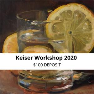 KEISER WORKSHOP 2020 - $100 DEPOSIT
