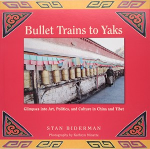 Bullet Trains to Yaks - Glimpses into Art, Politics, and Culture in China and Tibet