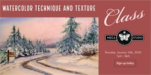 WATERCOLOR TECHNIQUE & TEXTURE, Thursday, January 16, 2020 1pm-4pm