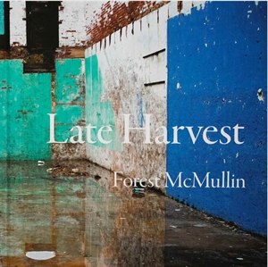 Late Harvest: On Back Roads in the Deep South by Forest McMullin