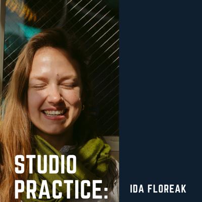Studio Process: Ida Floreak
