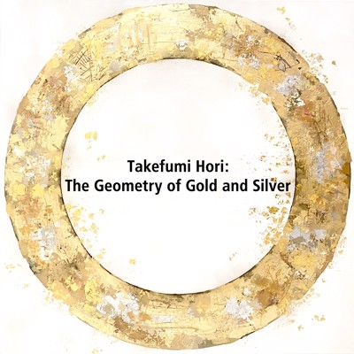 Takefumi Hori: The Geometry of Gold and Silver