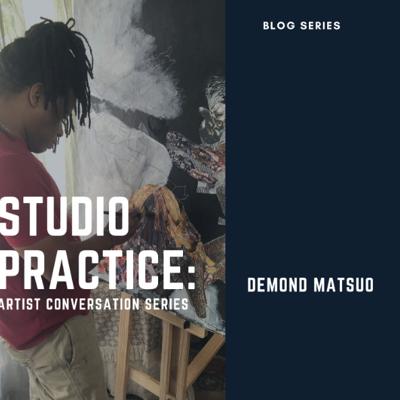 STUDIO PROCESS: DEMOND MATSUO