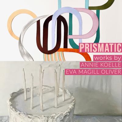PRISMATIC | Annie Koelle & Eva Magill Oliver