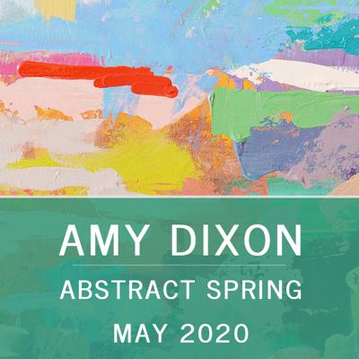 Amy Dixon: Abstract Spring