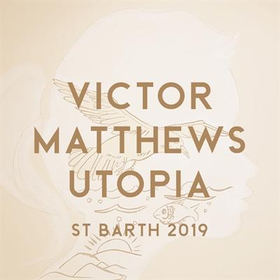 Victor Matthews: Utopia   St Barth