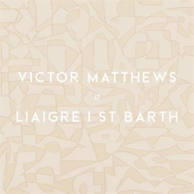 Victor Matthews @ Liaigre | St Barth