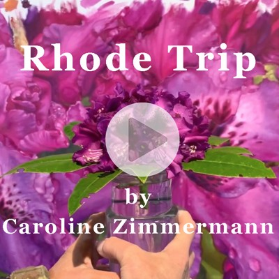 Painting Rhododendron Flowers by Caroline Zimmermann