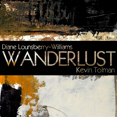 Wanderlust: Diane Lounsberry-Williams & Kevin Tolman