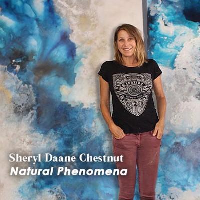 Sheryl Daane Chesnut: Natural Phenomena