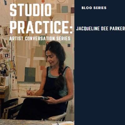 STUDIO PROCESS: Jacqueline Dee Parker
