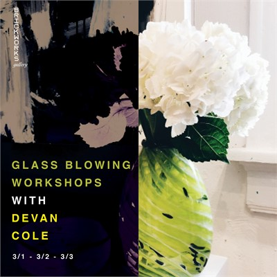 Glass Blowing Workshops with Devan Cole