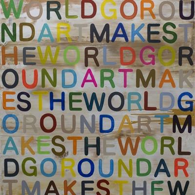 Art Makes the World Go Around   Daniel Maltzman
