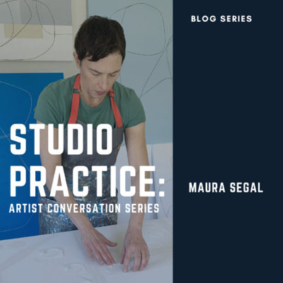 Studio Process: Maura Segal