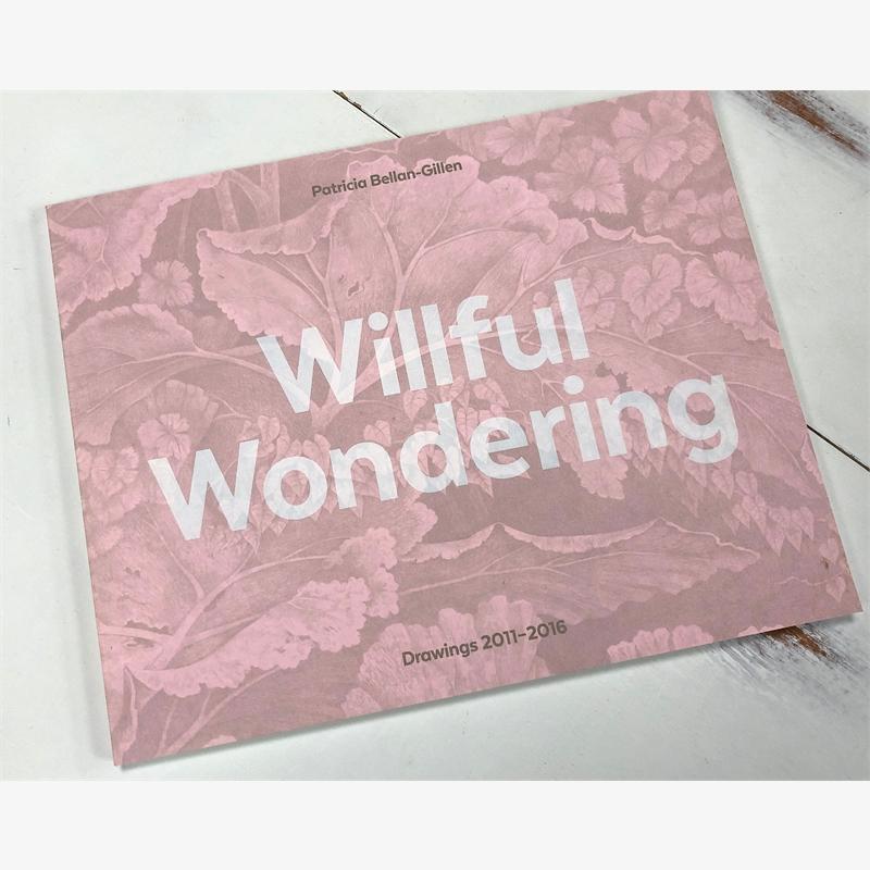 Willful Wonderings, Drawings 2011-2016