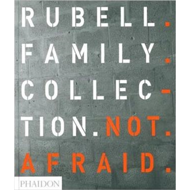 Not Afraid: Rubell Family Collection