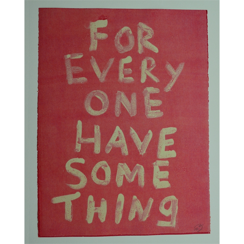 FOR EVERY ONE HAVE SOME THING by Edgar Heap of Birds