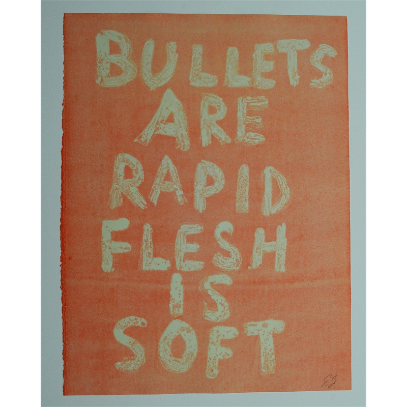 BULLETS ARE RAPID FLESH IS SOFT by Edgar Heap of Birds