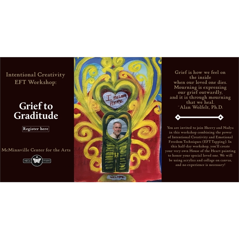 Intentional Creativity/EFT Workshop: GRIEF TO GRATITUDE, Saturday, November 23rd, 2019 1pm - 5pm