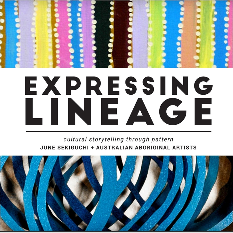 Expressing Lineage: Cultural Storytelling through Pattern | exhibition catalog, 2016