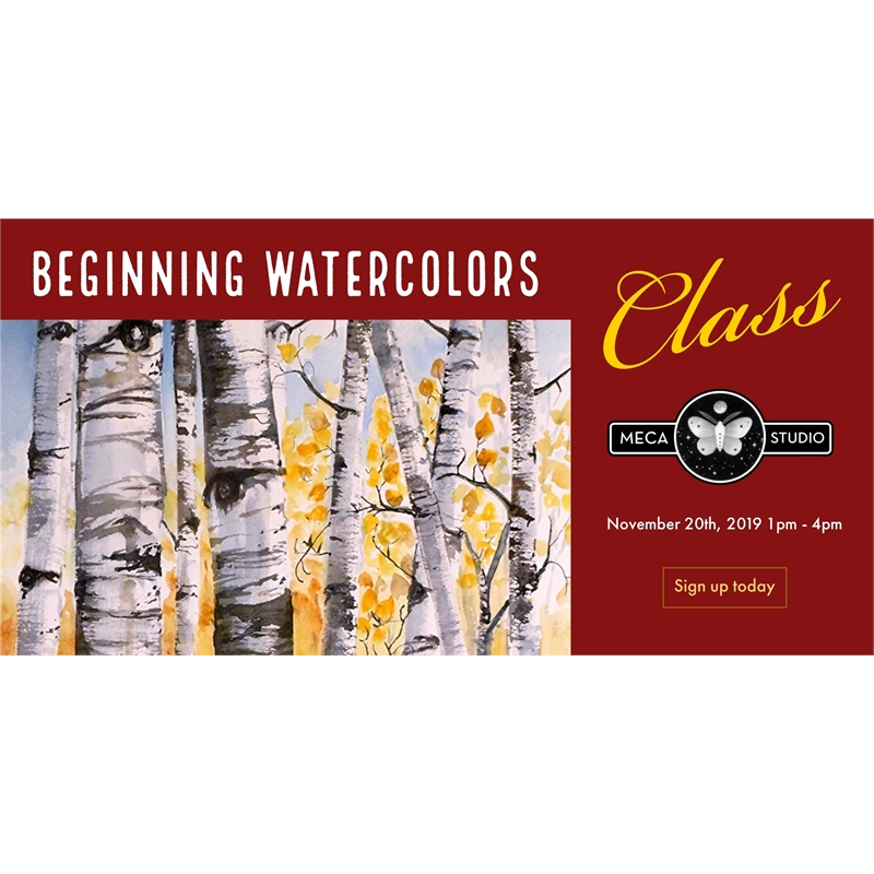 BEGINNING WATERCOLORS, Wednesday, November 20, 2019 1pm-4pm