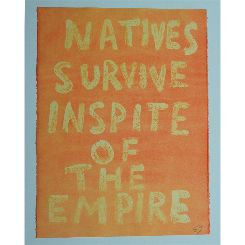 NATIVE SURVIVE INSPITE OF THE EMPIRE by Edgar Heap of Birds