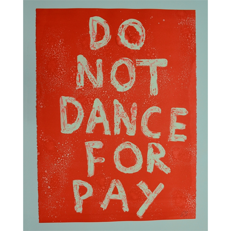 DO NOT DANCE FOR PAY by Edgar Heap of Birds